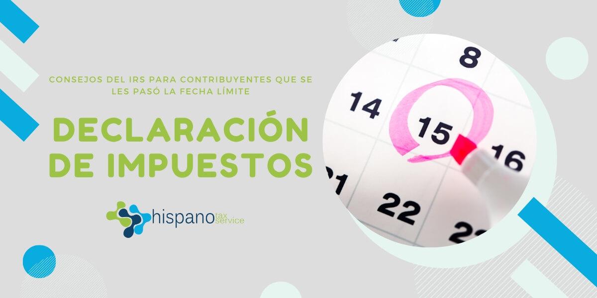 Consejos Para Contribuyentes Atrasados En Declaracion De Impuestos - Hispano Tax Service Blog