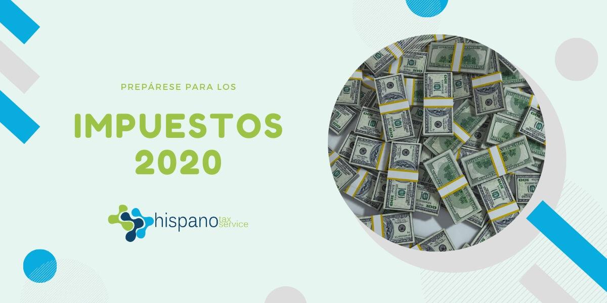 Preparese para los impuestos 2020 - Preparacion de impuestos en Fort Lauderdale - Hispano Tax Service Blog