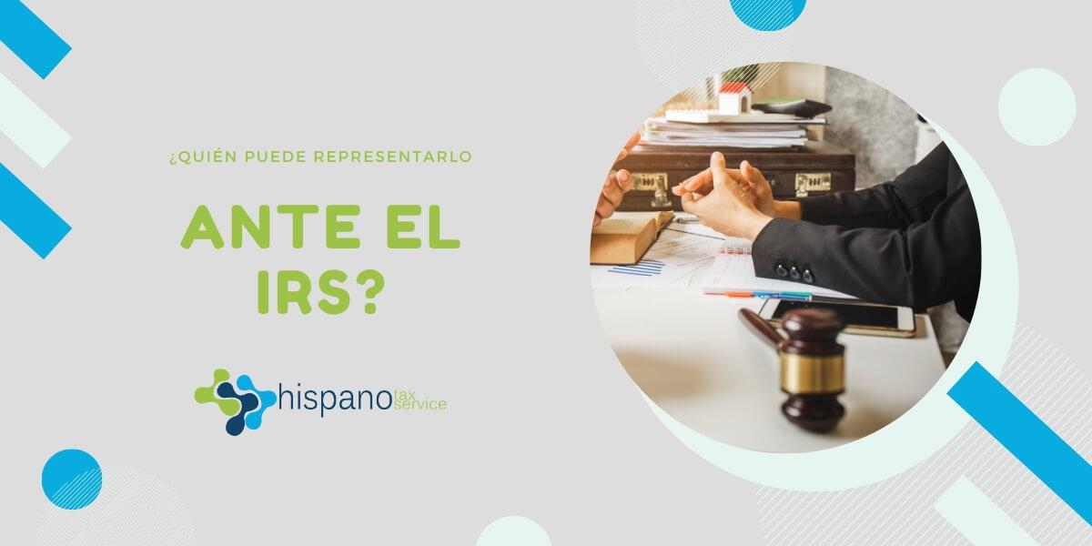 Quien Puede Representarle Frente Al IRS - Hispano Tax Service Blog