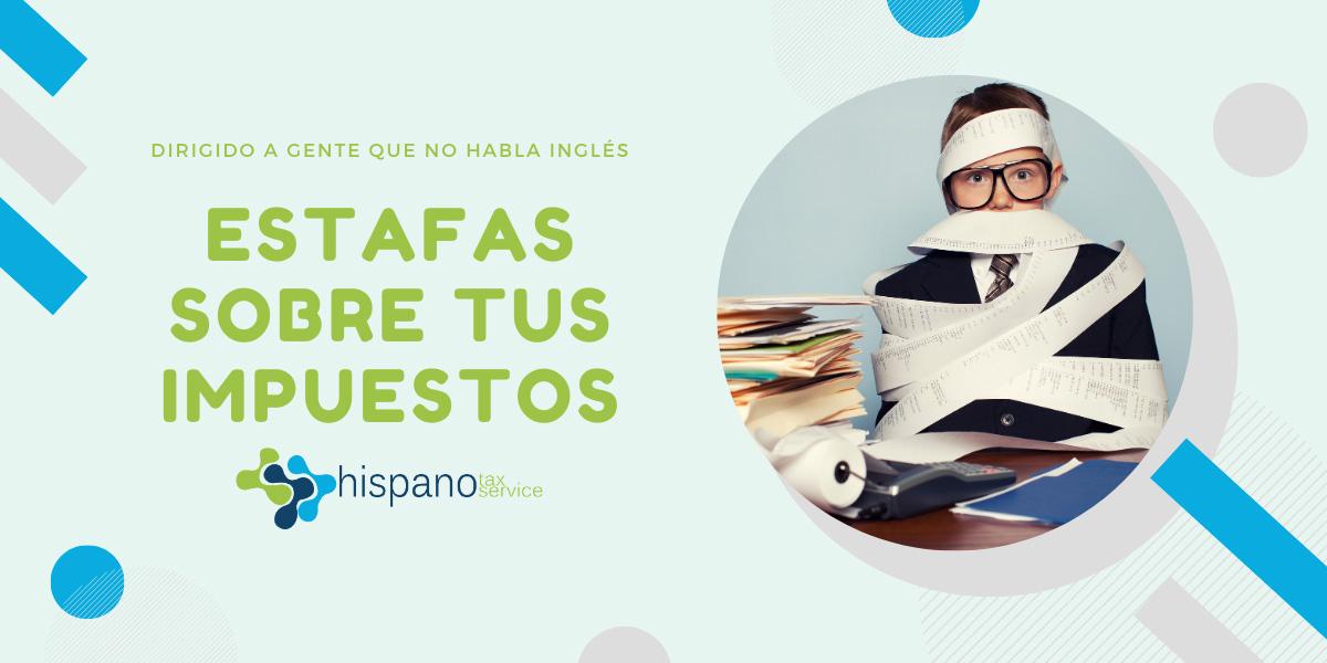 Estafadores atacando a gente que no habla ingles durante la epoco de impuestos - Hispano Tax Service - Contabilidad e Impuestos
