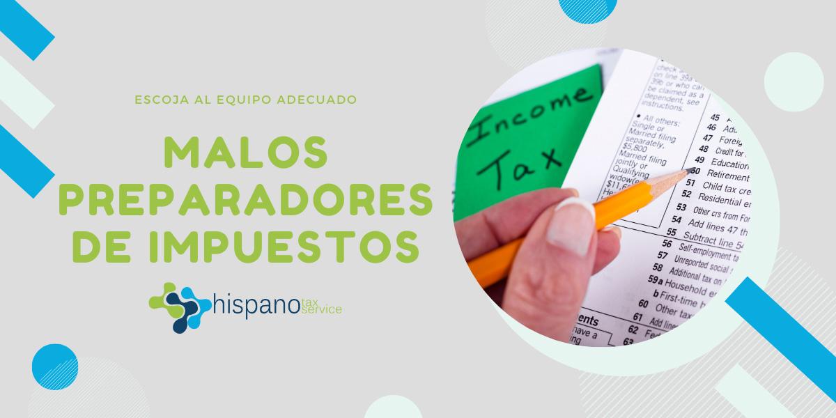 No te metas con preparadores de impuestos inescrupulosos - Hispano Tax Service - Contabilidad e Impuestos